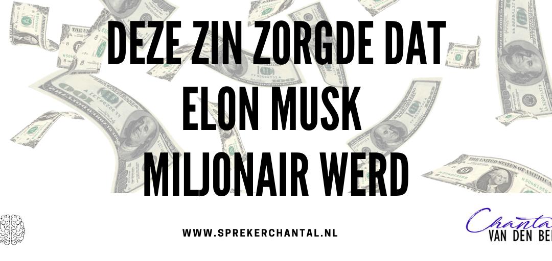 De zin waarmee Elon Musk miljonair werd