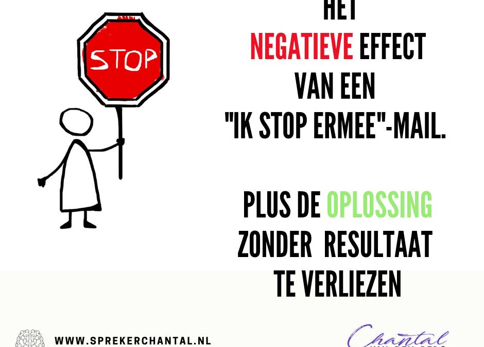 """Het negatieve effect van een """"ik stop ermee""""-mail"""